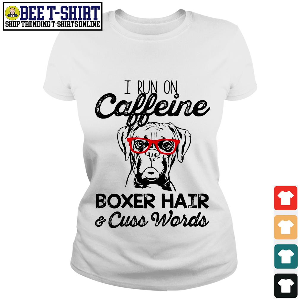 I run on caffeine Boxer hair and cuss words Ladies Tee