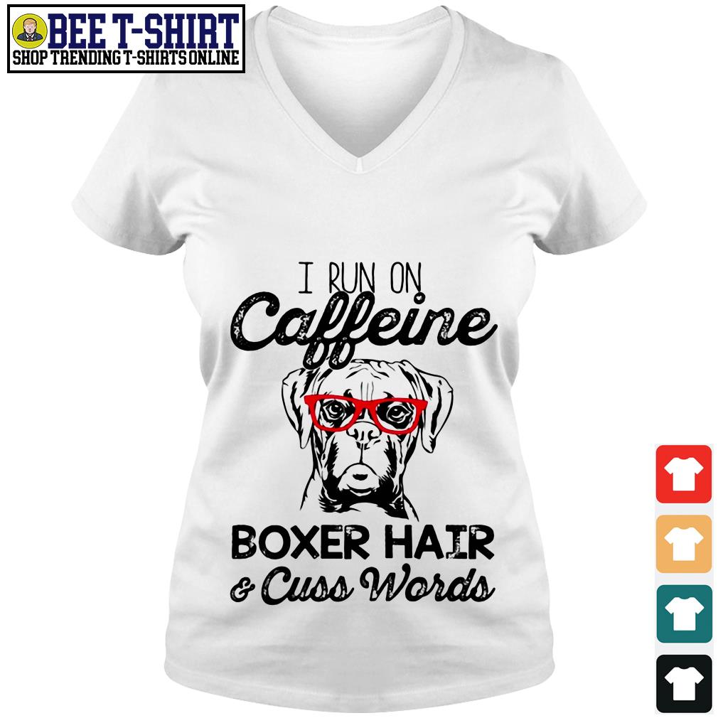 I run on caffeine Boxer hair and cuss words V-neck T-shirt