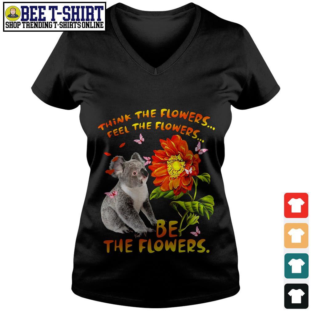 Koala think the flowers feel the flowers be the flowers V-neck T-shirt
