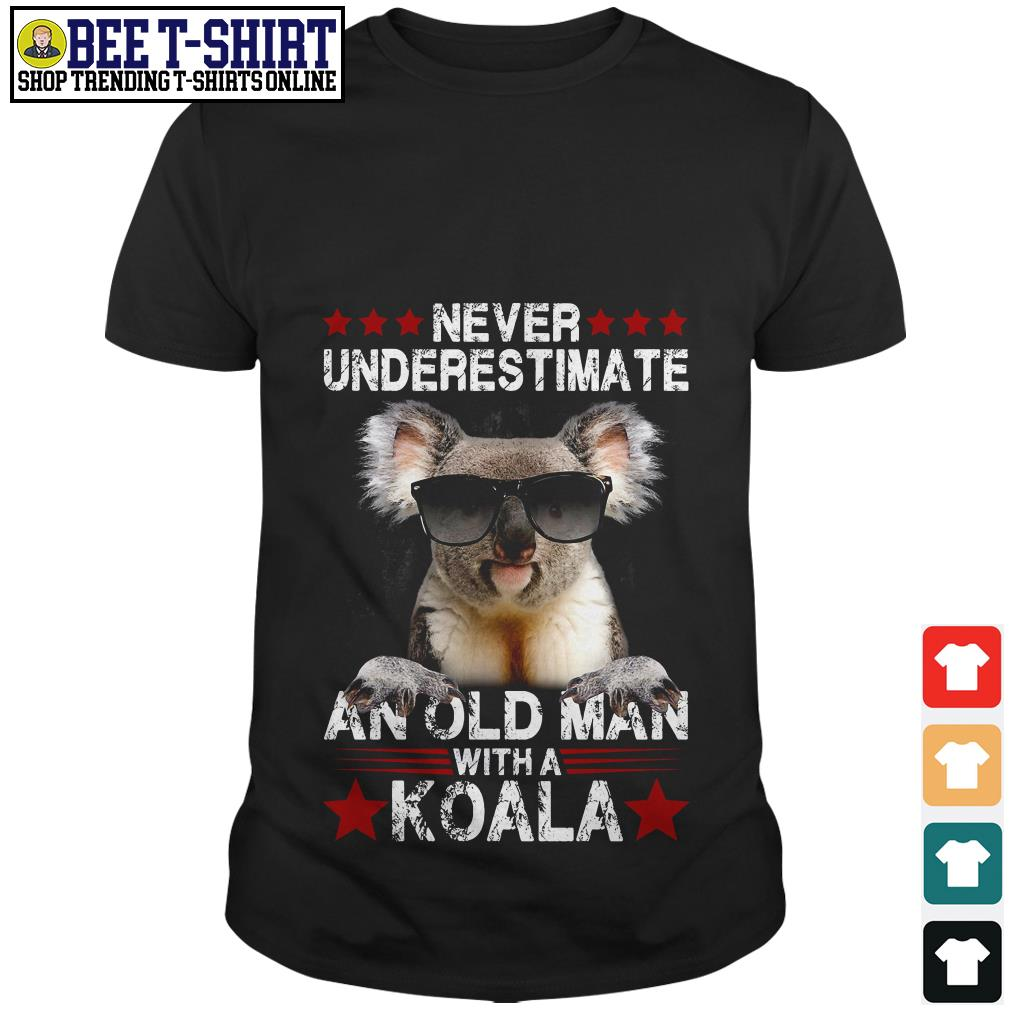 Never underestimate an old man with a Koala shirt