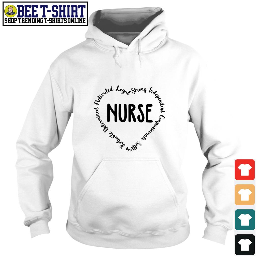 Nurse reliable determined motivated loyal strong independent compassionate selfless Hoodie