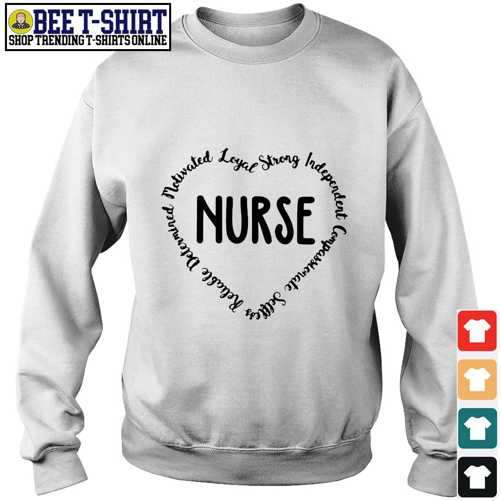 Nurse reliable determined motivated loyal strong independent compassionate selfless Sweater