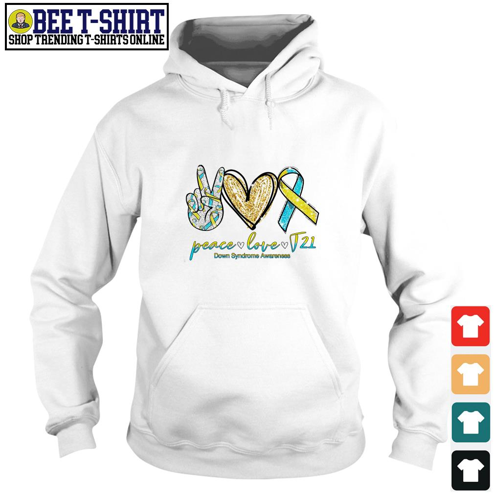 Peace love T21 down syndrome awareness Hoodie