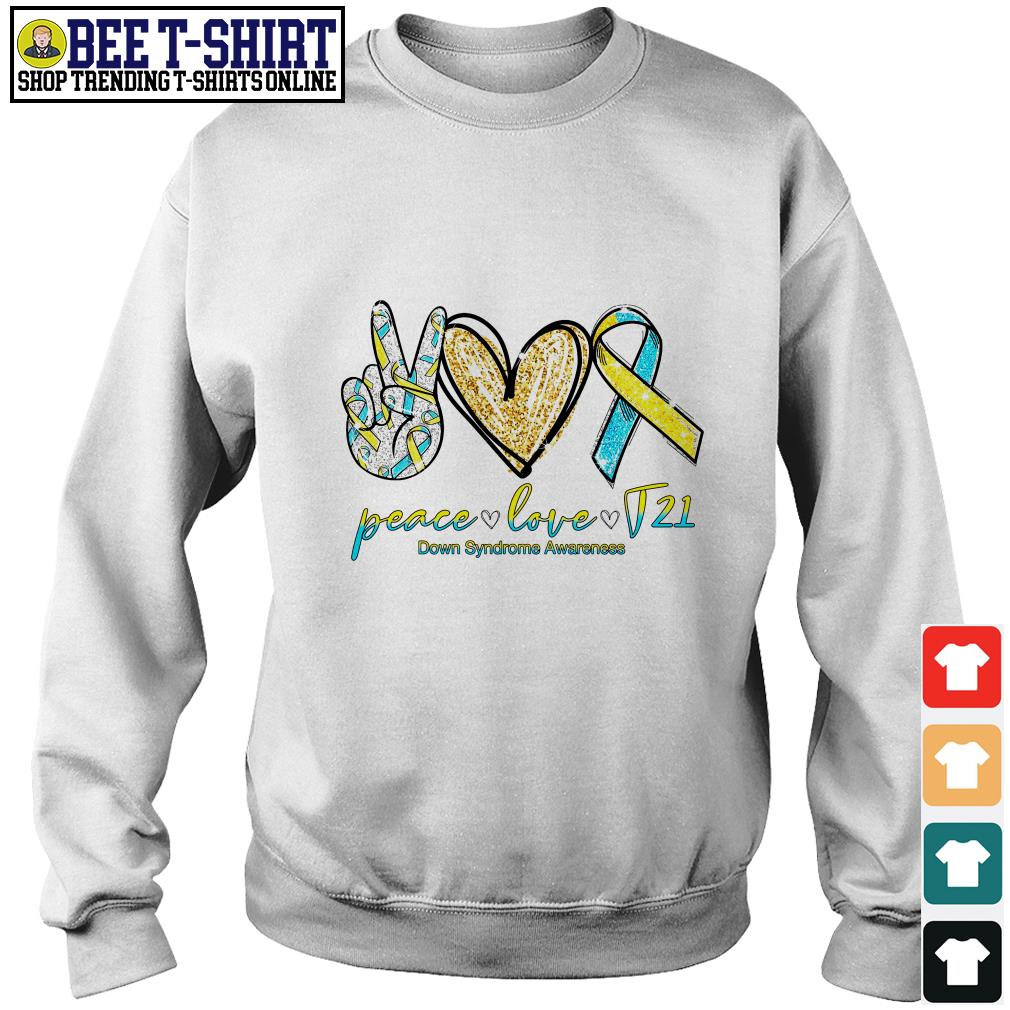 Peace love T21 down syndrome awareness Sweater