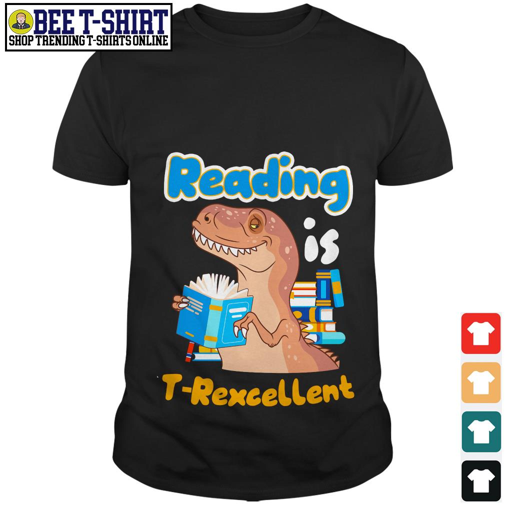 Reading is T-rexcellent shirt