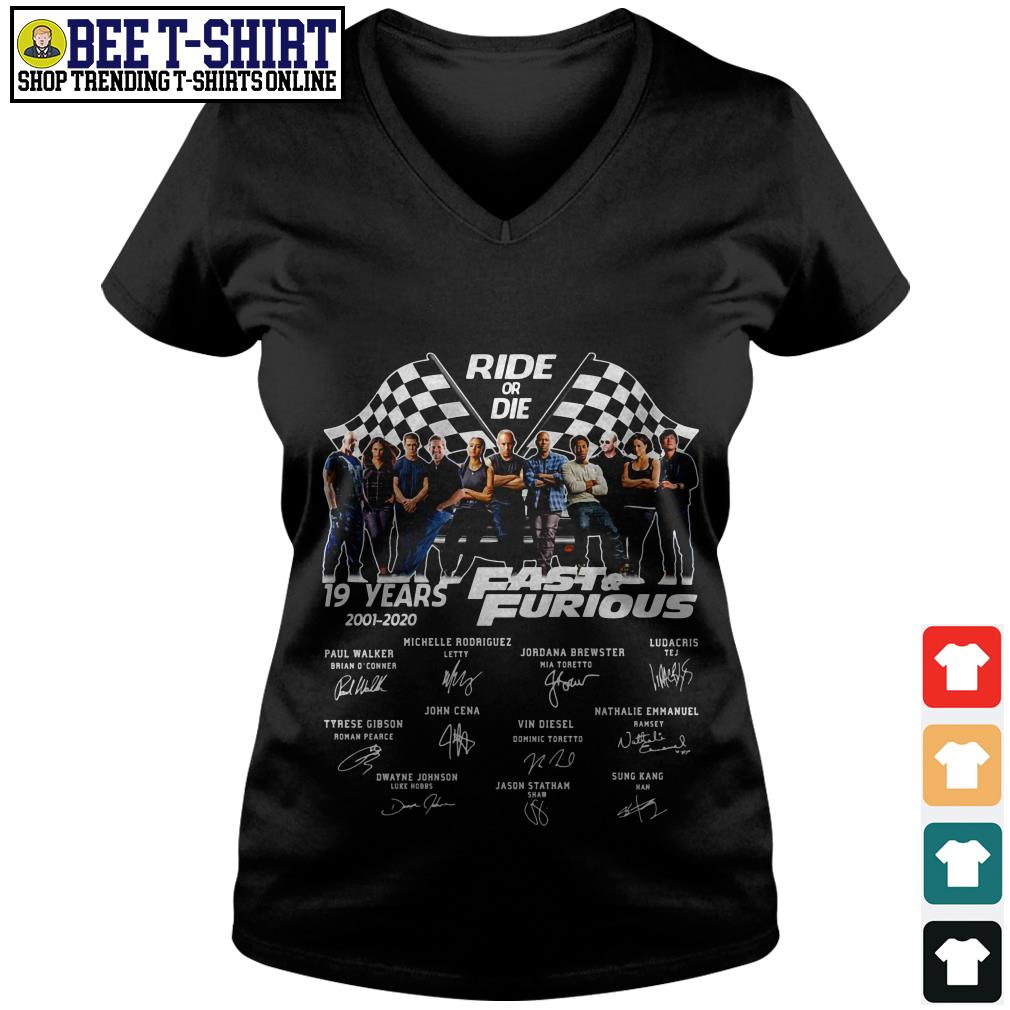 Ride or Die 19 years Fast and Furious 2001 2020 signature V-neck T-shirt