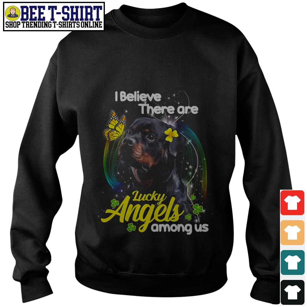 Rottweiler I believe there are lucky angels among us Sweater