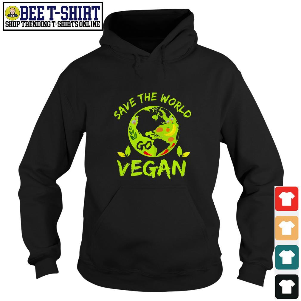 Save the world go vegan Hoodie