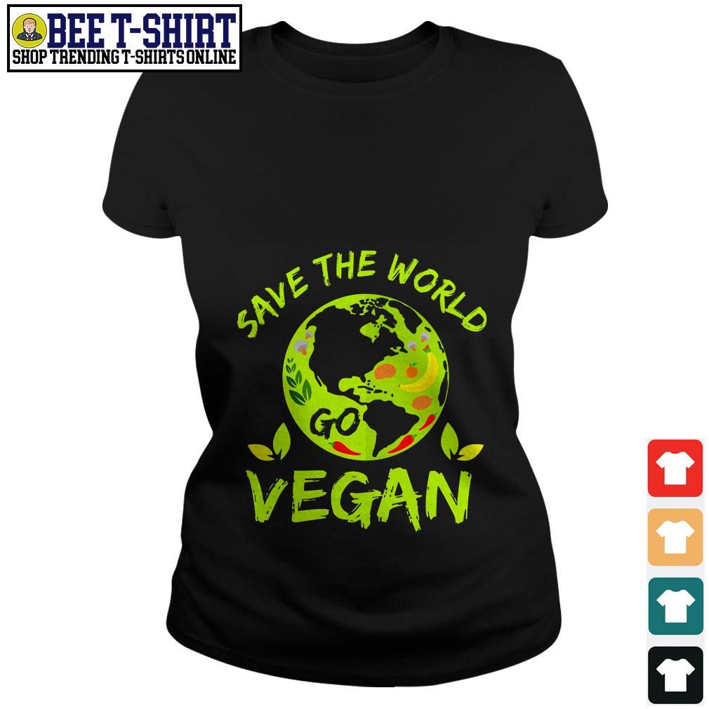 Save the world go vegan Ladies Tee