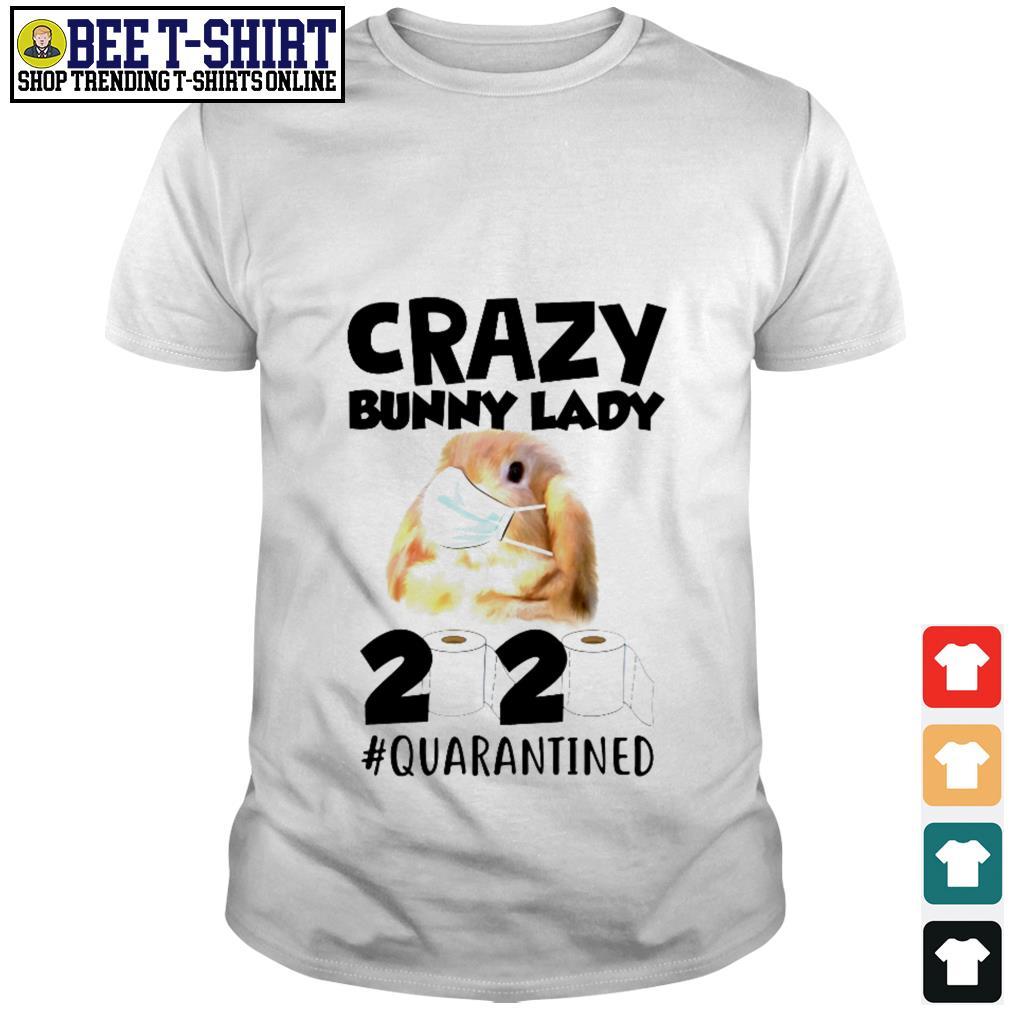 Crazy Bunny lady 2020 quarantined shirtCrazy Bunny lady 2020 quarantined shirt