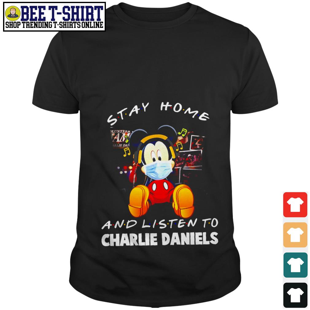 Mickey Mouse stay home and listen to Charlie Daniels shirt