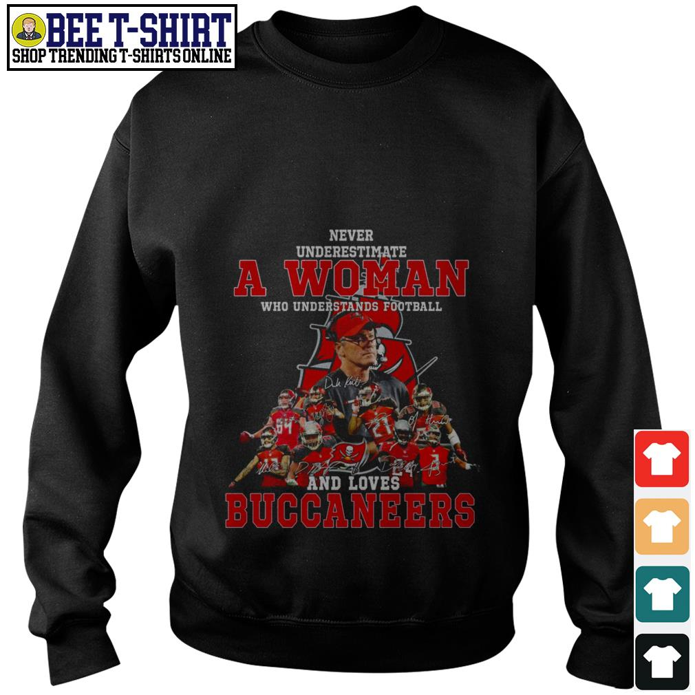 Never underestimate a woman who understands football and love Buccaneers Sweater