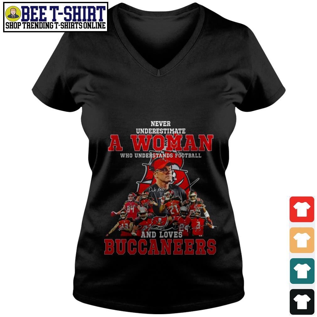 Never underestimate a woman who understands football and love Buccaneers V-neck T-shirt