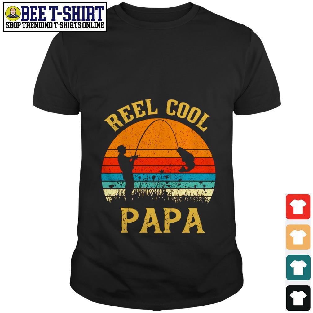 Reel cool papa vintage shirt