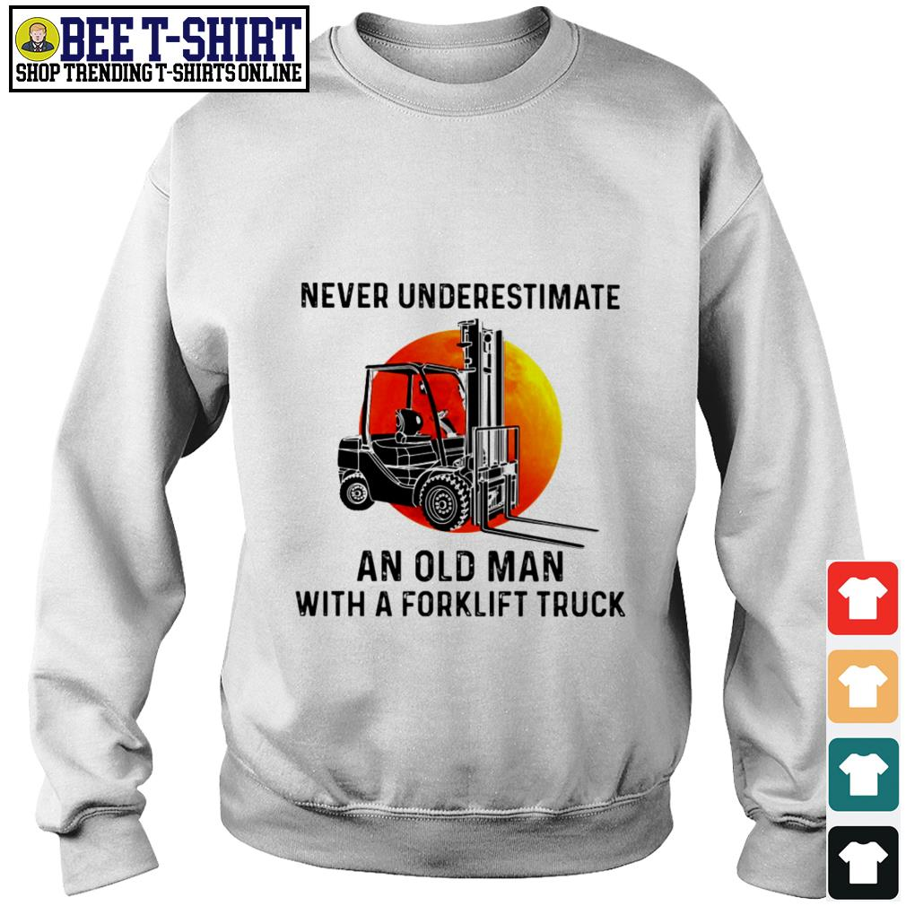 Never underestimate an old man with a forklift truck Sweater