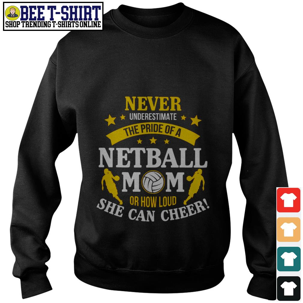 Never underestimate the pride of a netball mom or how loud she can cheer Sweater