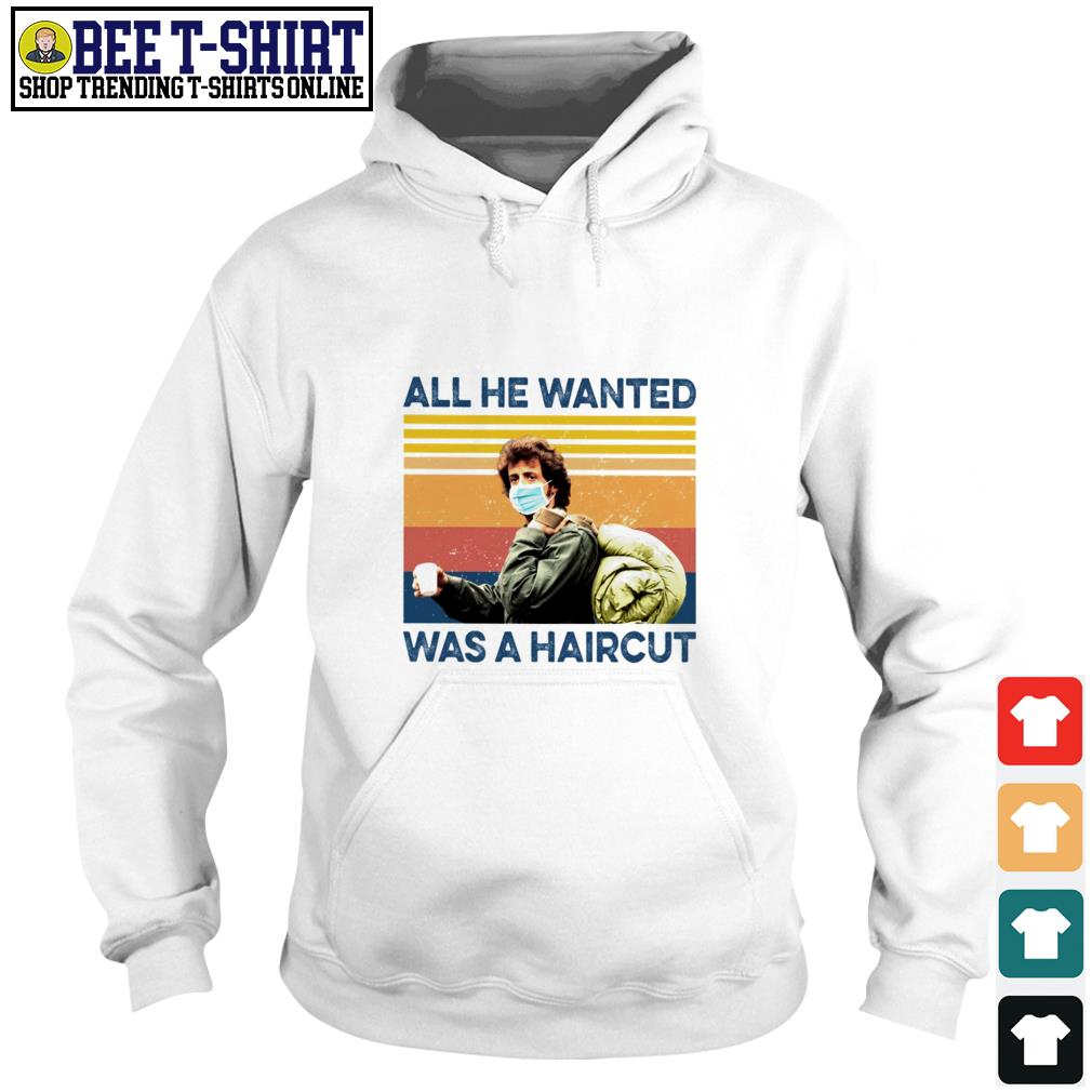 Rambo face mask all He wanted was a haircut vintage Hoodie