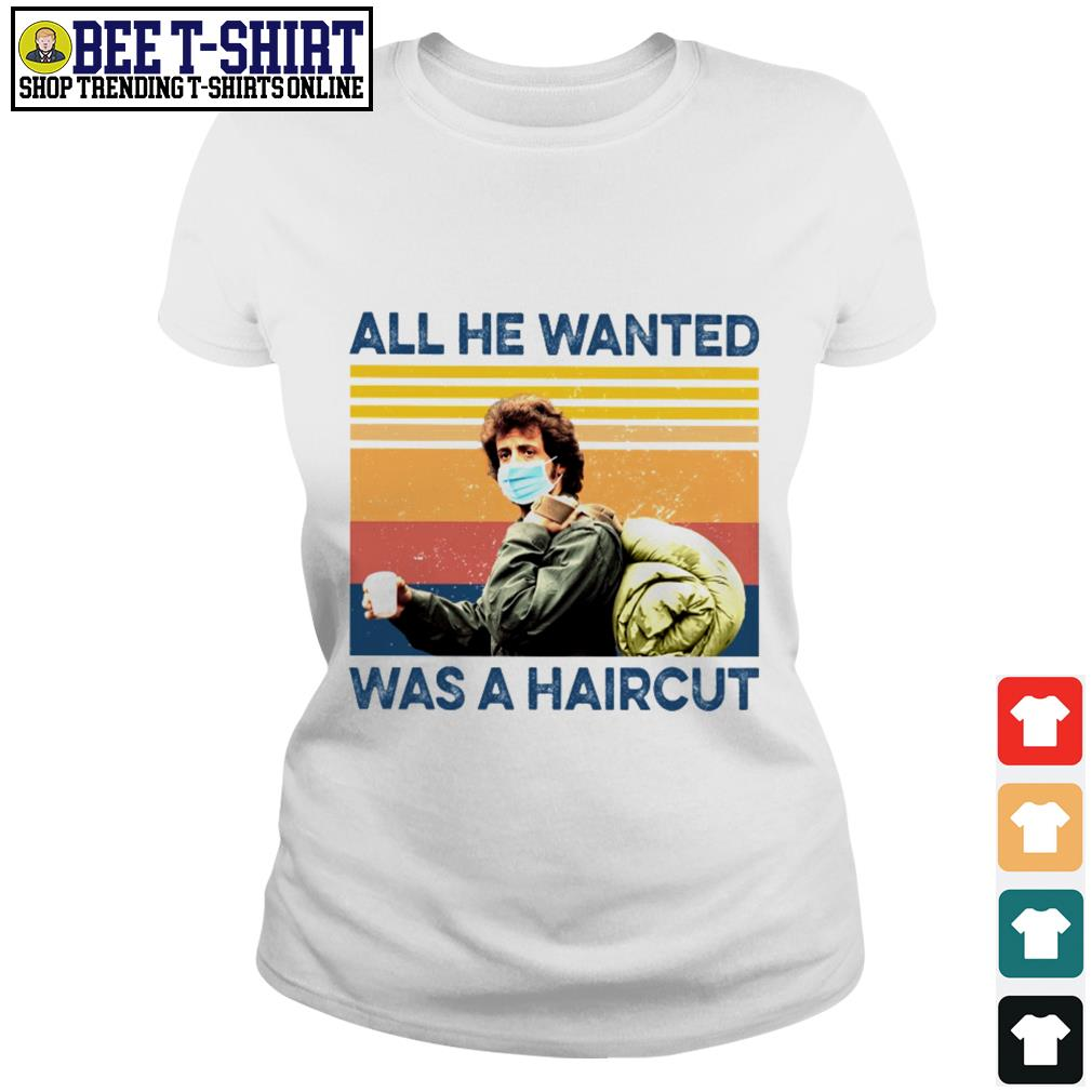 Rambo face mask all He wanted was a haircut vintage Ladies Tee