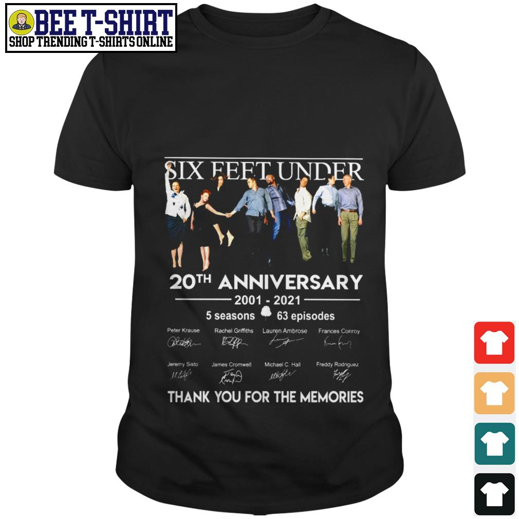 Six Feet Under 20th anniversary 2001 2021 thank you for the memories shirt