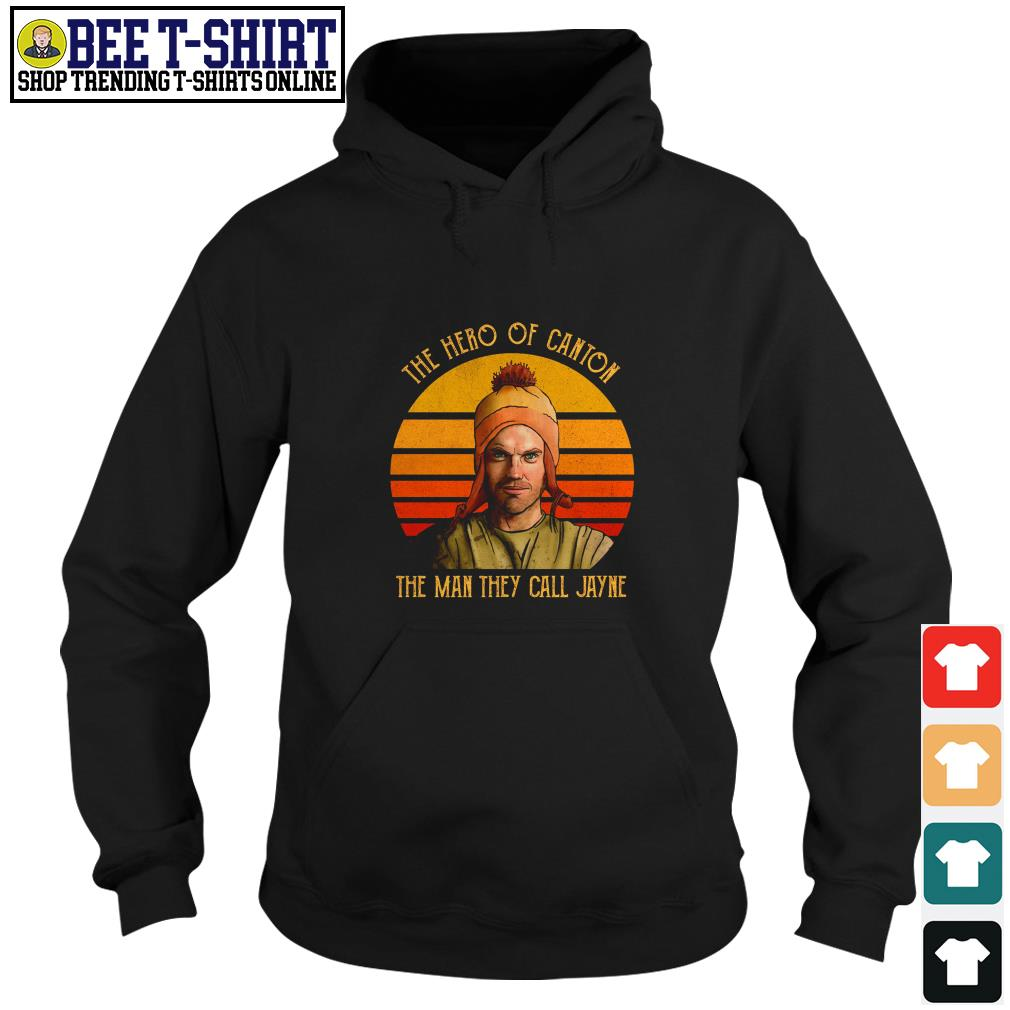 The hero of canton the man they call Jayne vintage Hoodie