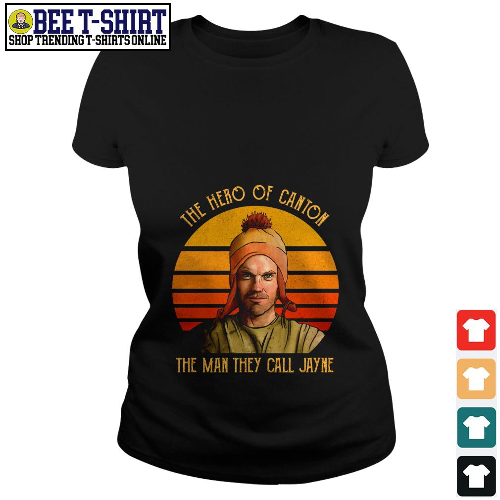The hero of canton the man they call Jayne vintage Ladies Tee