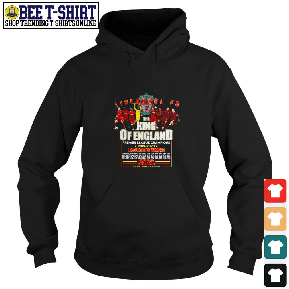 Liverpool FC the King of England Premier League Champions 2019 2020 Hoodie
