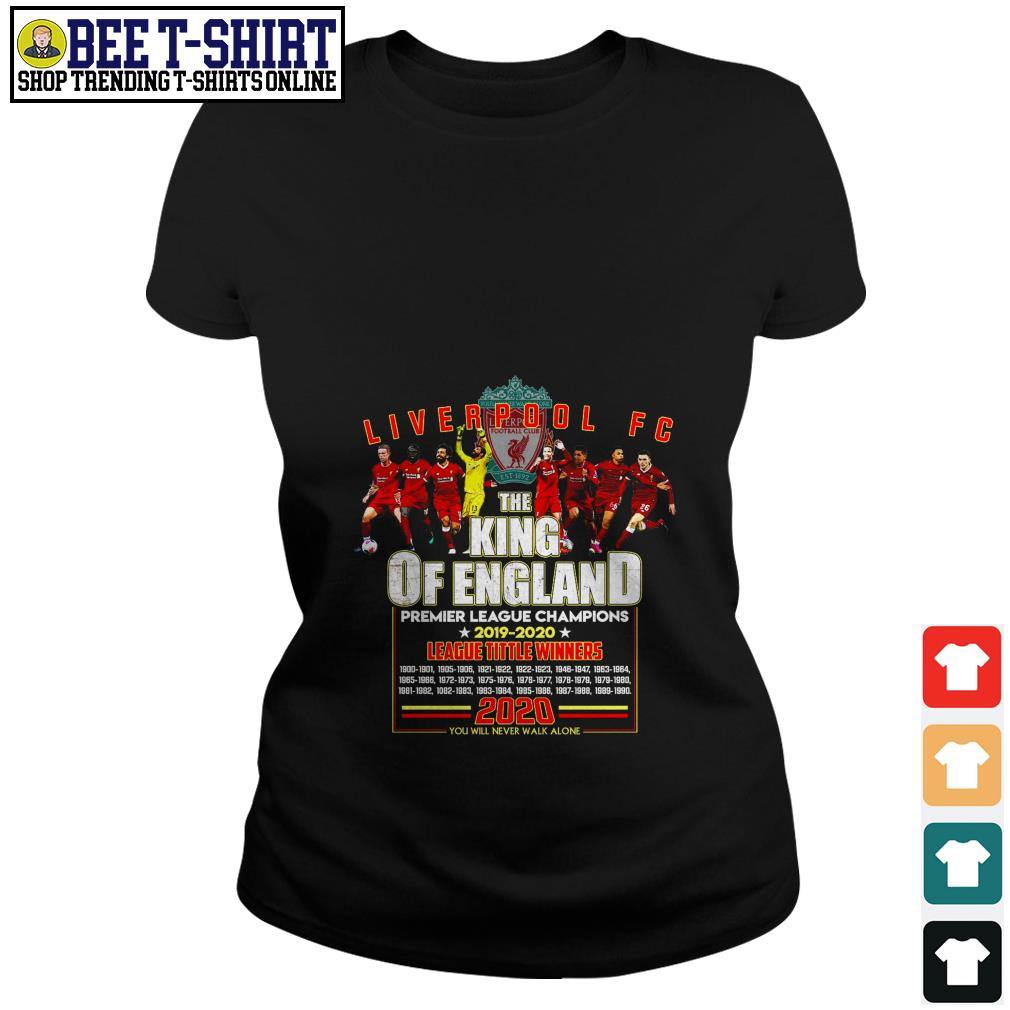 Liverpool FC the King of England Premier League Champions 2019 2020 Ladies Tee