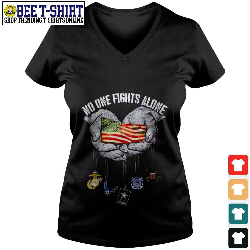 No one fights alone American flag in hands V-neck T-shirt