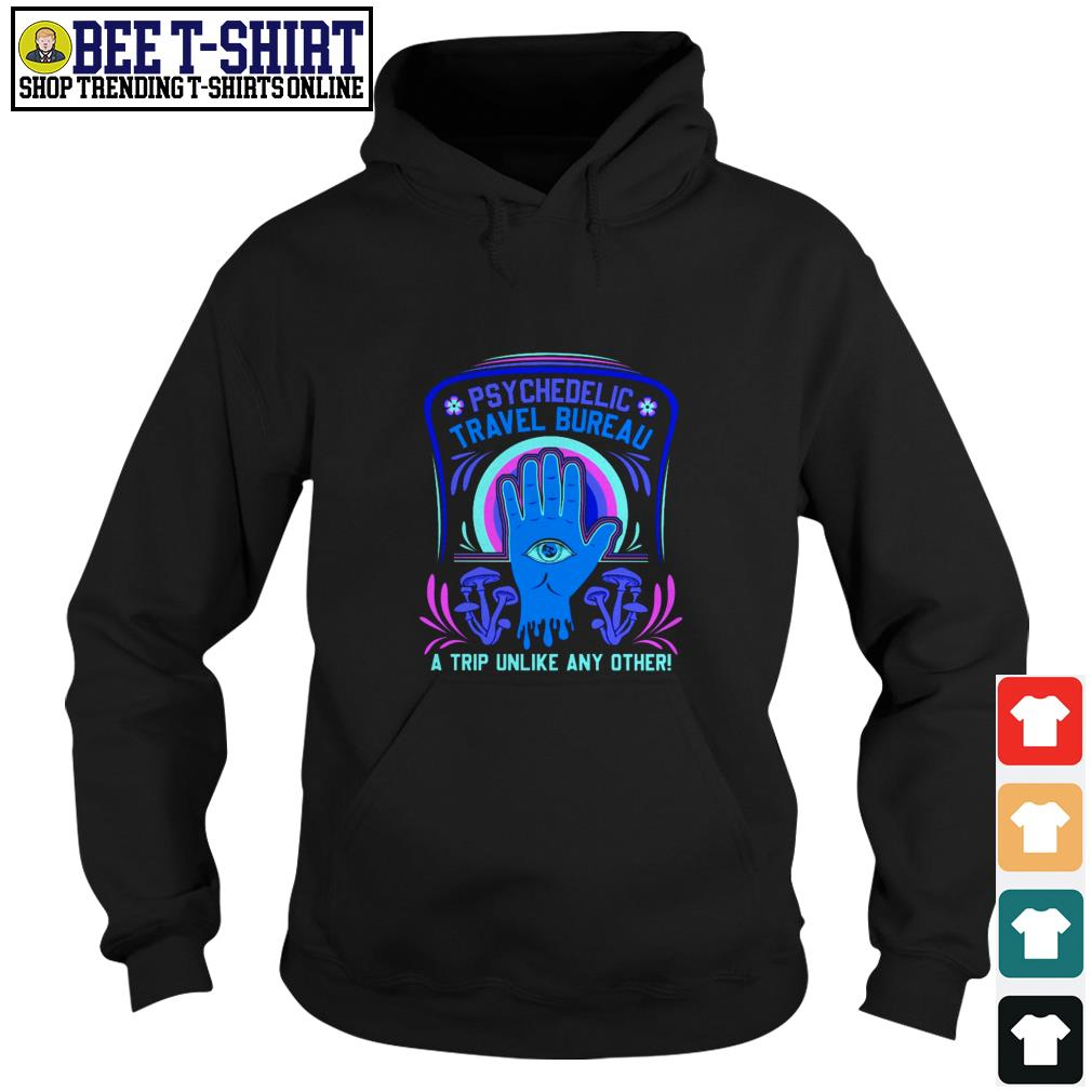 Psychedelic travel bureau a trip unlike any other Hoodie