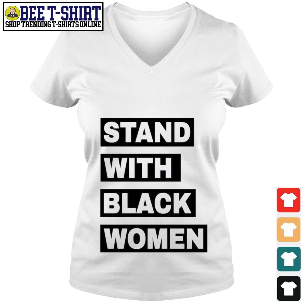Stand with black women V-neck T-shirt