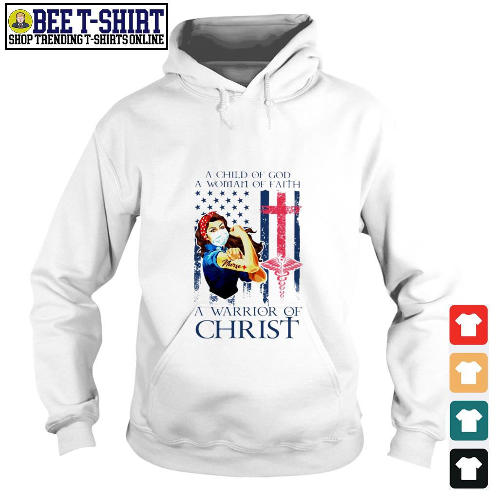 Strong nurse a child of God a woman of faith a warrior of Christ American flag Hoodie