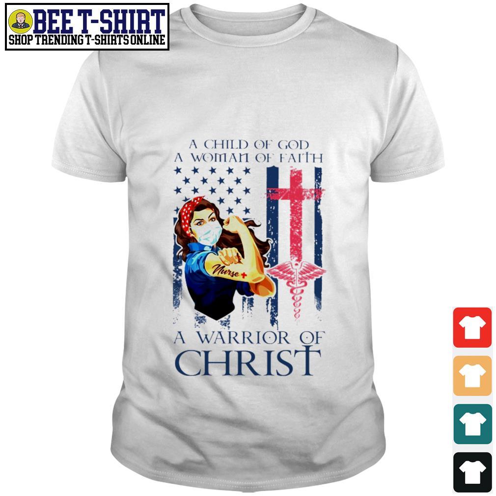 Strong nurse a child of God a woman of faith a warrior of Christ American flag shirt