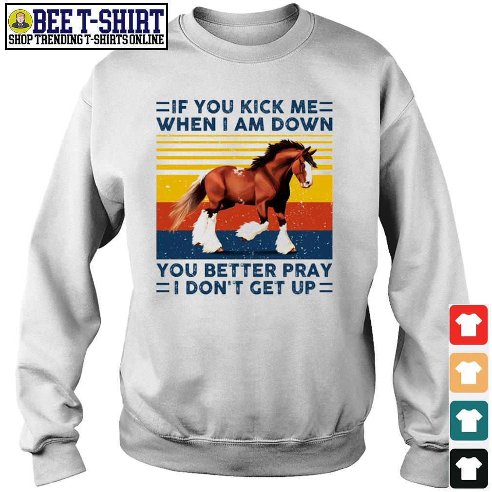 Horse if you kick me when I am down you better pray I don't get up vintage s sweater