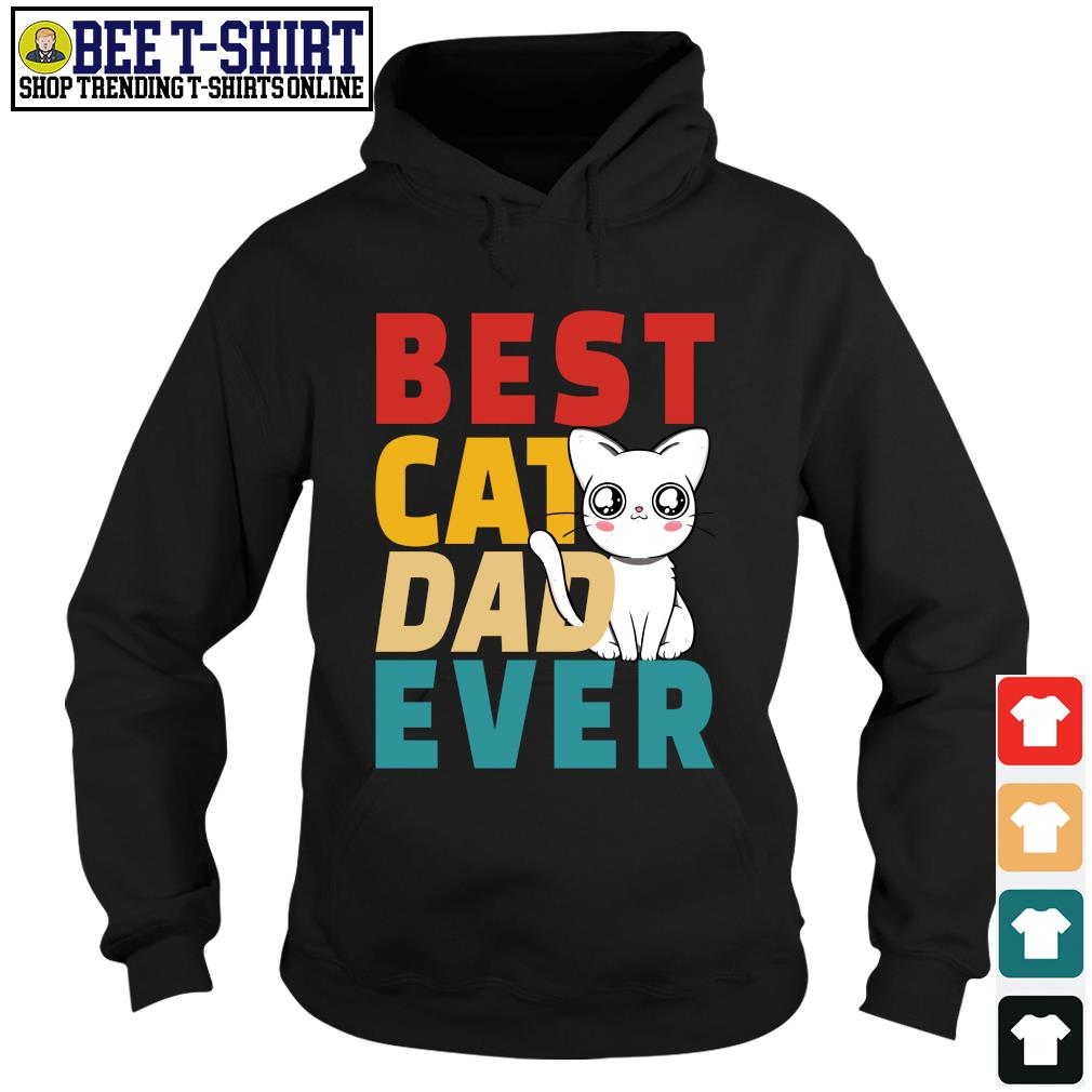 Best cat dad ever vintage s hoodie