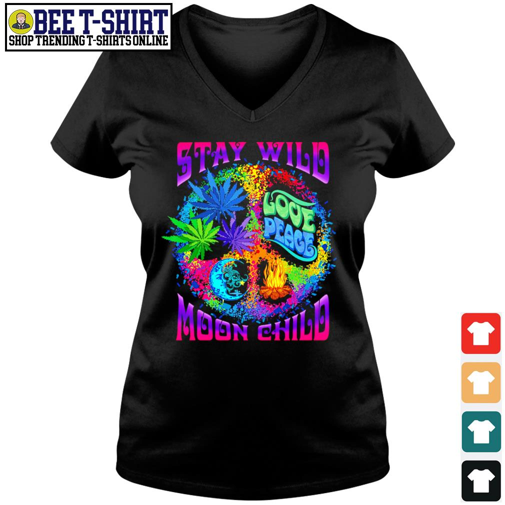 Cannabis stay wild love peage moon child s v-neck t-shirt