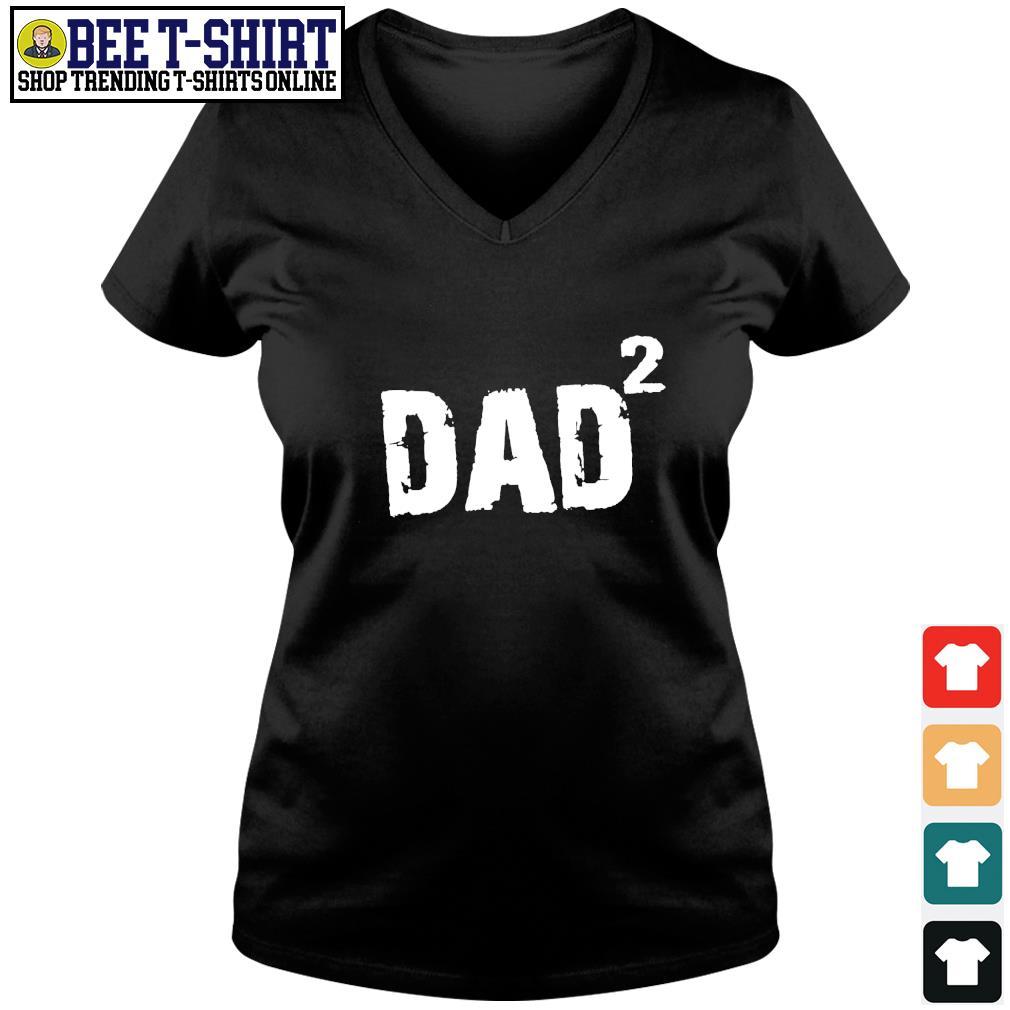 Dad squared s v-neck t-shirt