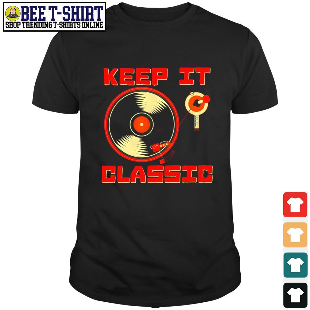 DJ keep it classic shirt