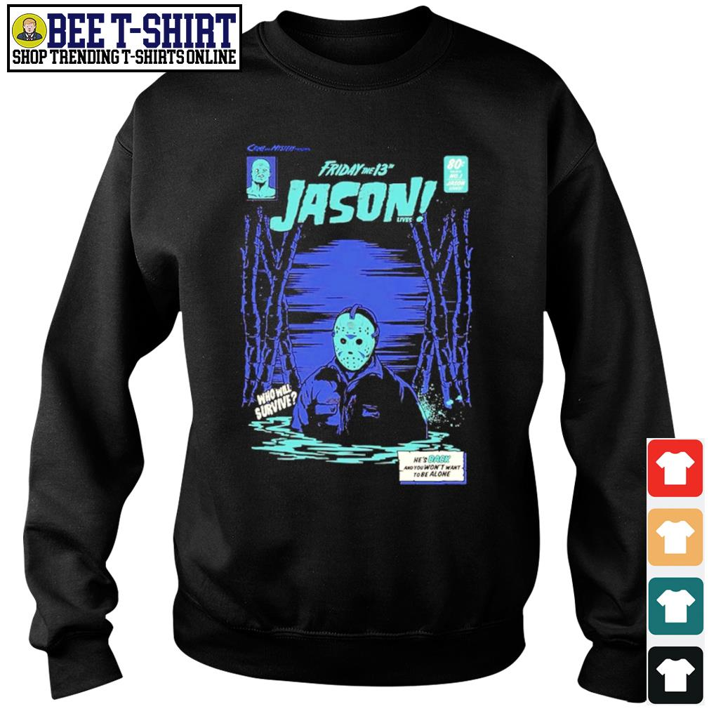 Friday the 13th Jason lives who will survive comic s sweater