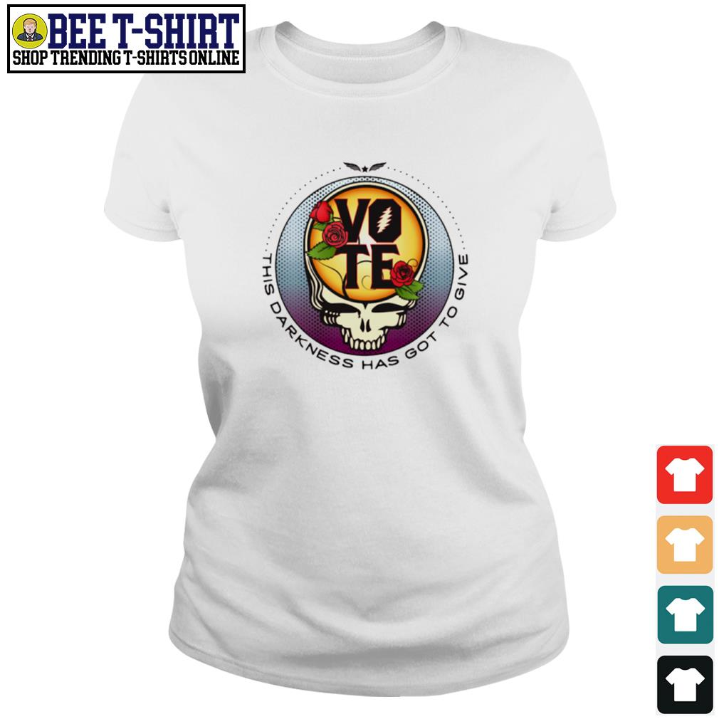 Grateful Dead vote this darkness has got to give s ladies-tee