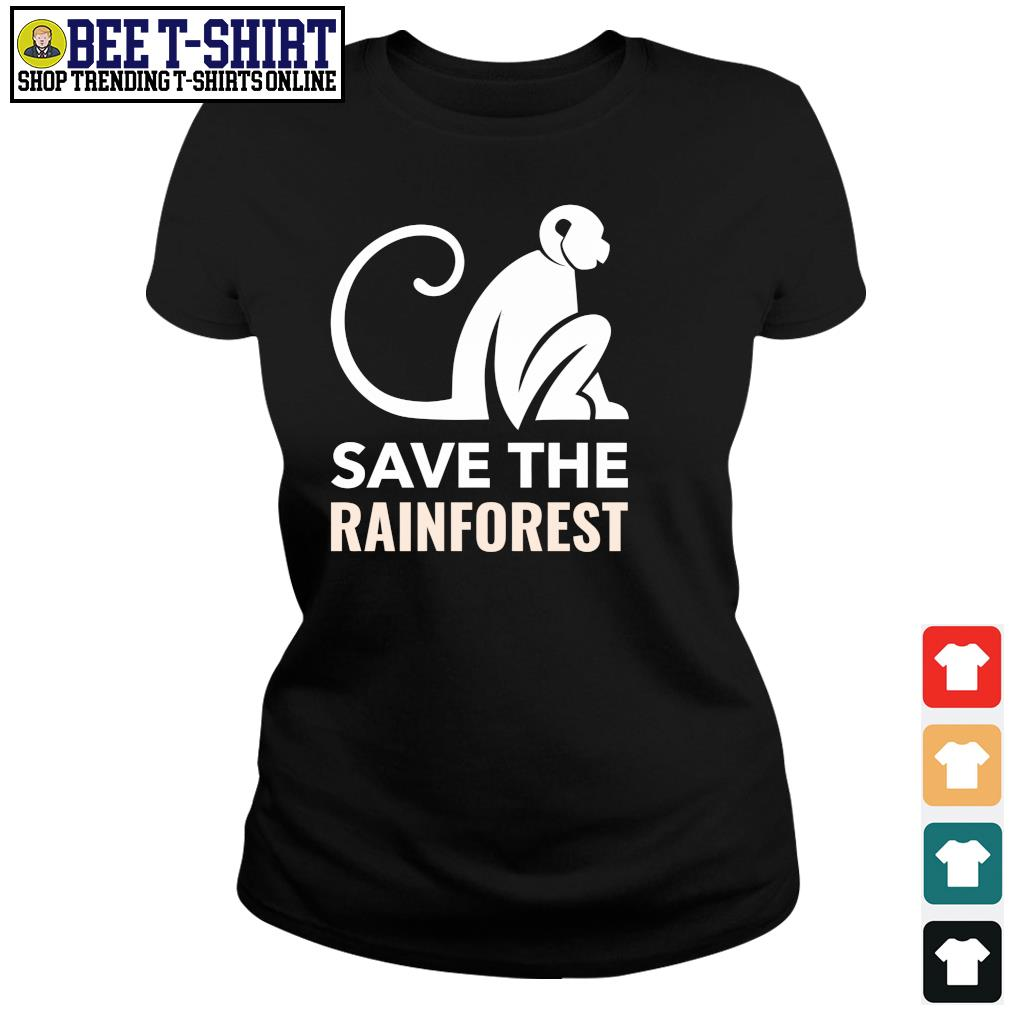 Monkey save the rainforest s ladies-tee