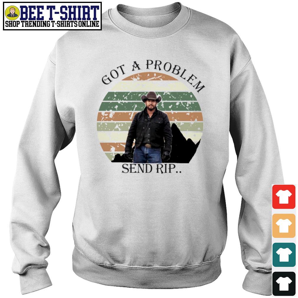 Rip Wheeler got a problem send rip vintage s sweater