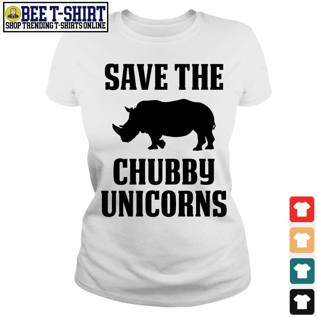 Save the chubby unicorns s ladies-tee