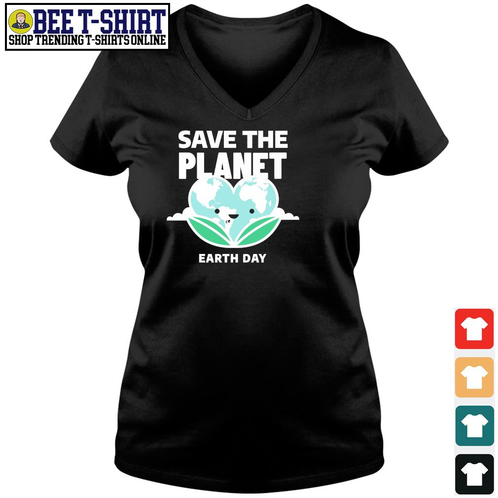 Save the Planet Earth Day 2020 s v-neck t-shirt