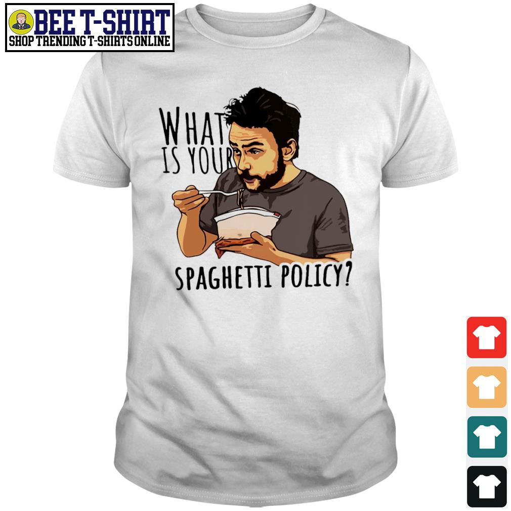 What is your spaghetti policy shirt