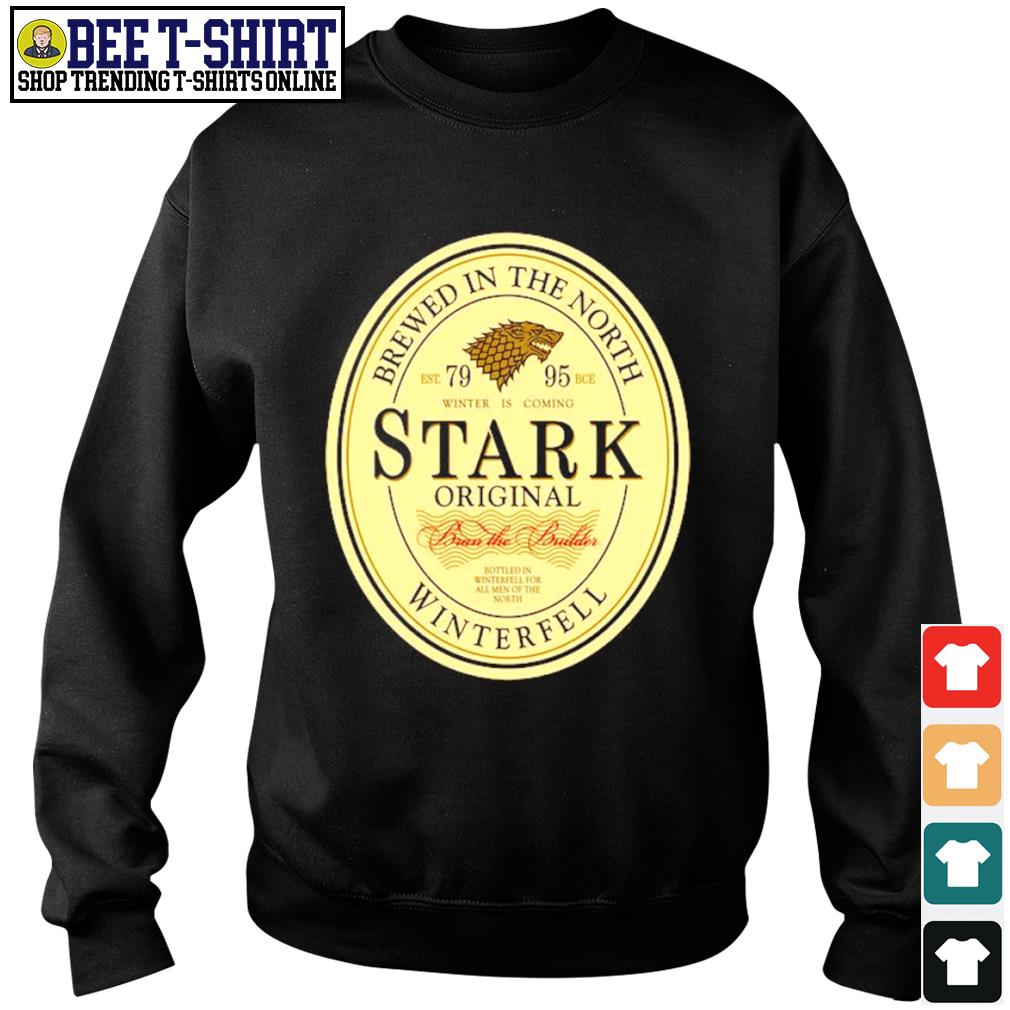 Brewed in the north Stark Original winterfell beer Game Of Thrones s sweater