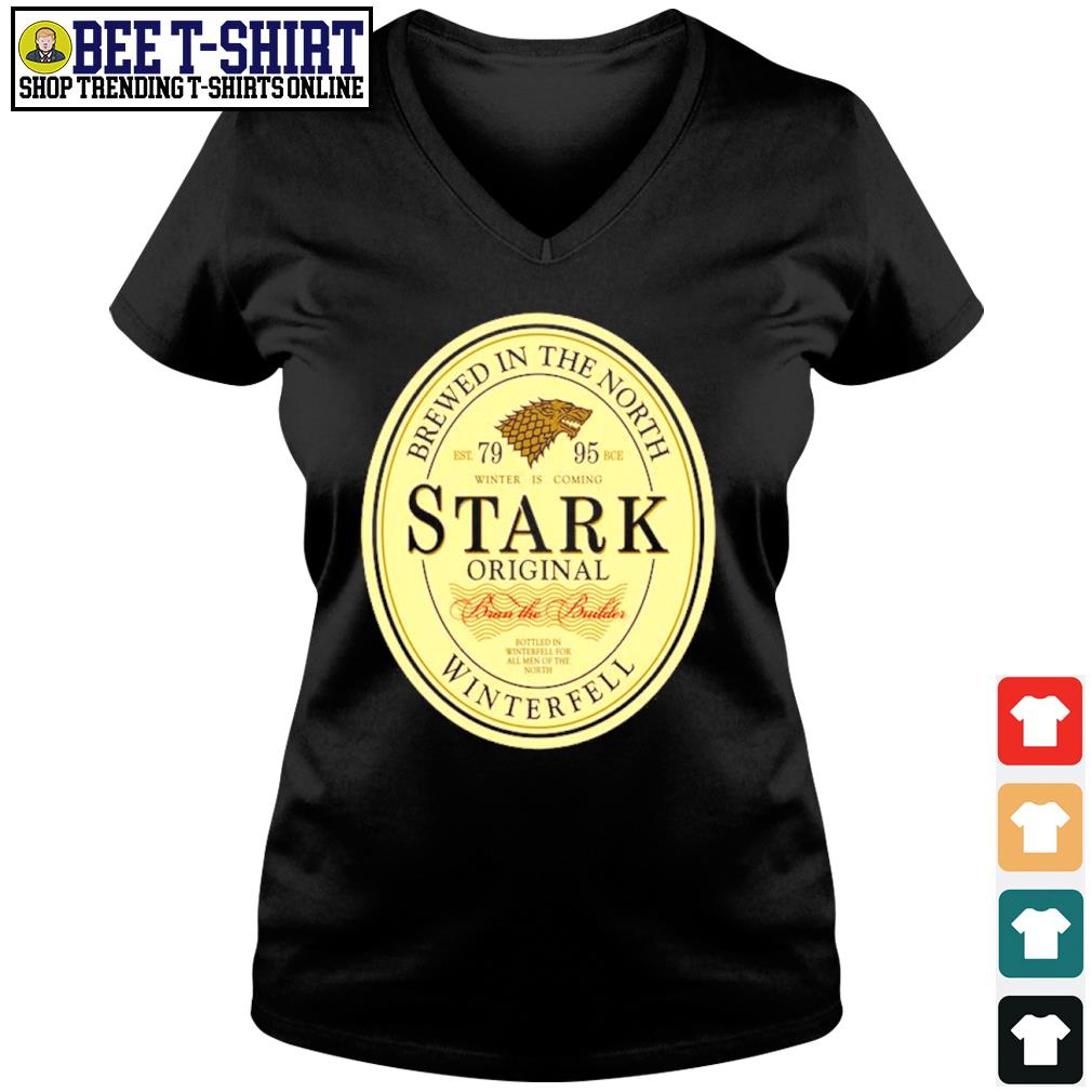 Brewed in the north Stark Original winterfell beer Game Of Thrones s v-neck t-shirt