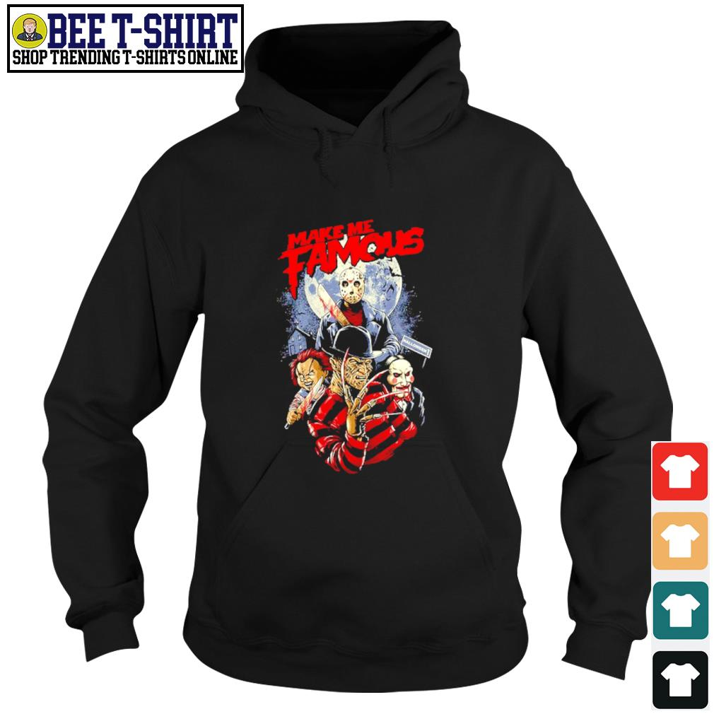 Halloween horror movies characters make me famous s hoodie