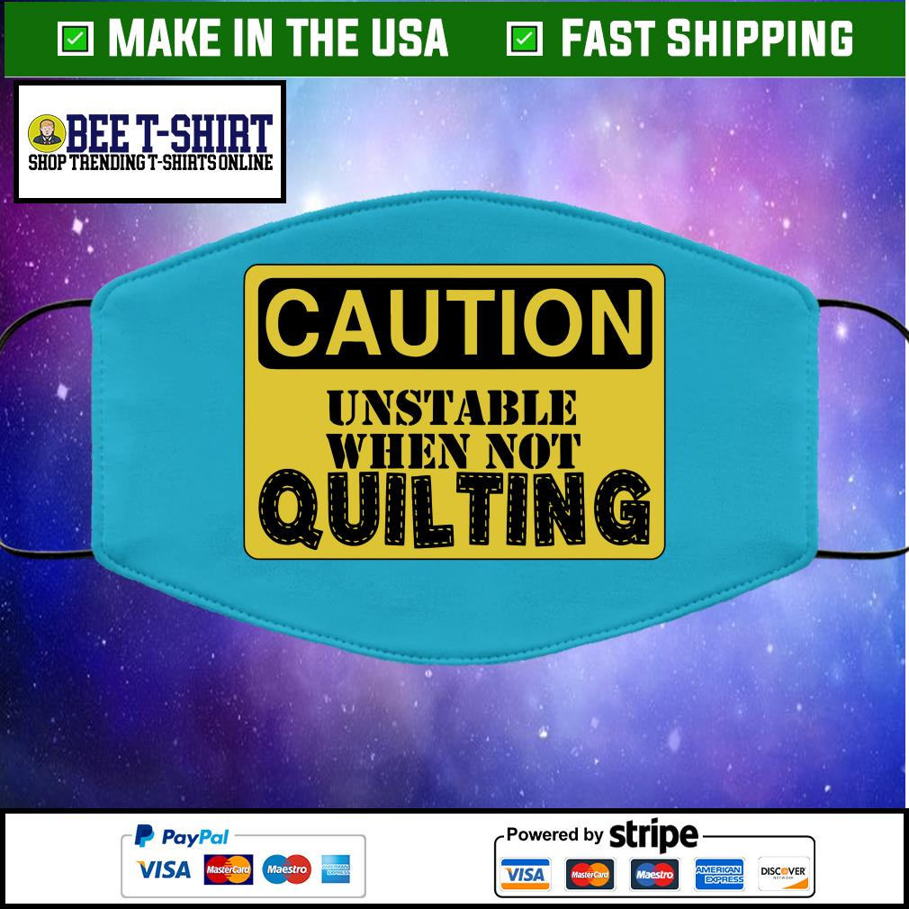 Caution unstable when not quilting face mask blue