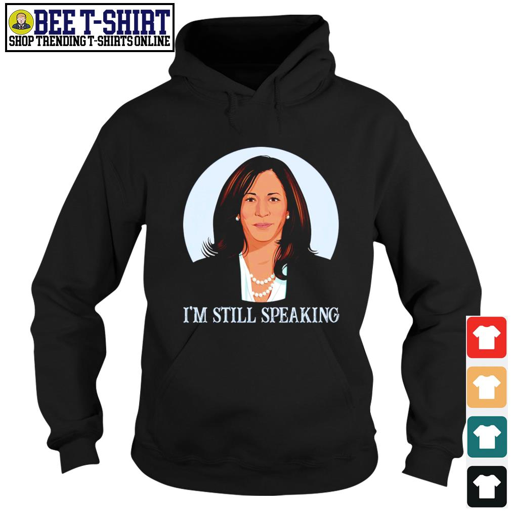 Kamala Harris I'm still speaking s hoodie