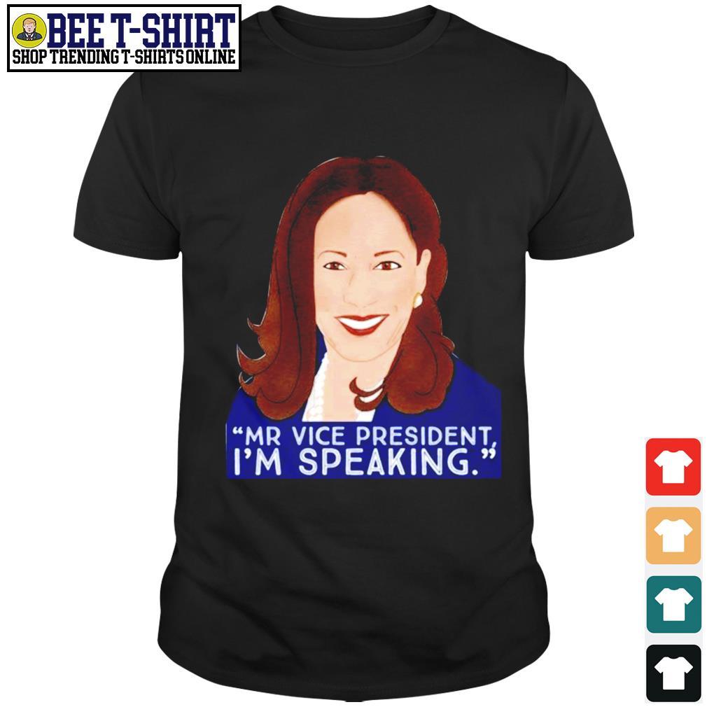 Kamala Harris Mr Vice president I'm speaking shirt
